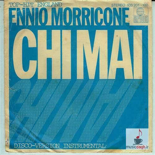دانلود موسیقی Chi Mai اثر انیو موریکونه