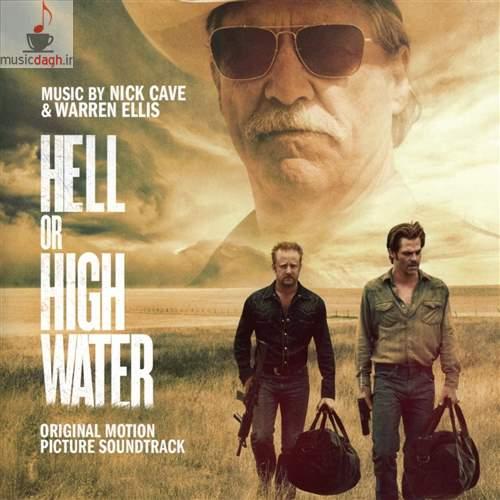 دانلود دو آهنگ منتخب از فیلم Hell or High Water اثر نیک کیو