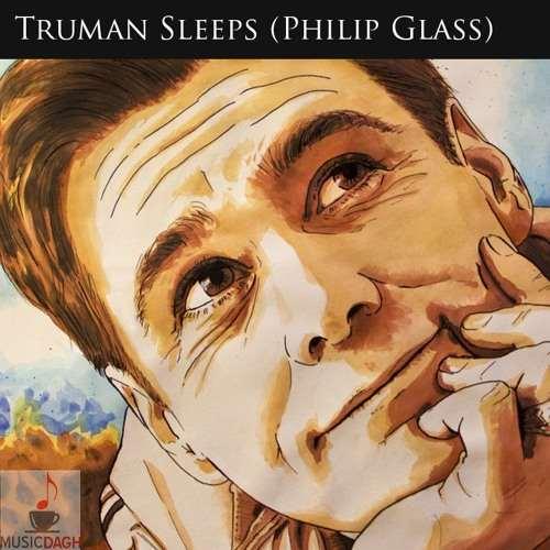 دانلود موسیقی Truman Sleeps اثر فیلیپ گلس