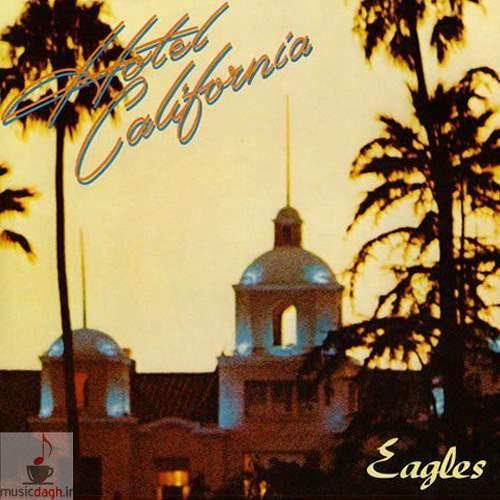 دانلود آهنگ Hotel California از گروه Eagles